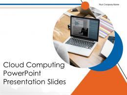 Cloud Computing Powerpoint Presentation Slides Complete Deck