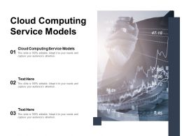 Cloud Computing Service Models Ppt Powerpoint Presentation Ideas Example Topics Cpb
