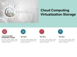 Cloud Computing Virtualization Storage Ppt Powerpoint Presentation Infographics Outfit Cpb