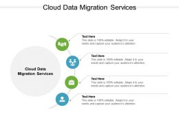 Cloud Data Migration Services Ppt Powerpoint Presentation Gallery Templates Cpb