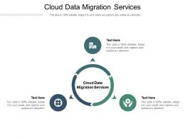 Cloud Data Migration Services Ppt Powerpoint Presentation Infographic Template Graphic Images Cpb