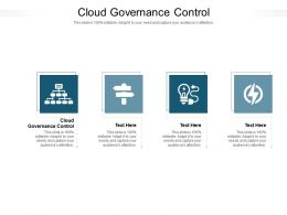 Cloud Governance Control Ppt Powerpoint Presentation Infographics Clipart Images