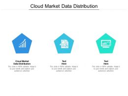 Cloud Market Data Distribution Ppt Powerpoint Presentation Infographics Guide Cpb