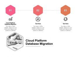 Cloud Platform Database Migration Ppt Powerpoint Presentationmodel Brochure Cpb
