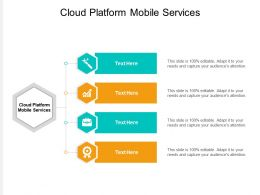Cloud Platform Mobile Services Ppt Powerpoint Presentation Infographic Template Visuals Cpb