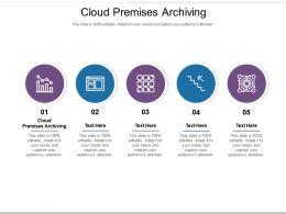 Cloud Premises Archiving Ppt Powerpoint Presentation Model Mockup Cpb