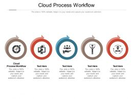 Cloud Process Workflow Ppt Powerpoint Presentation Infographic Template Graphics Tutorials Cpb