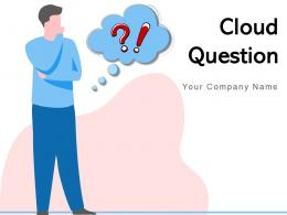 Cloud Question Businessman Structure Infographic Exclamation Professional