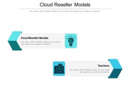 Cloud Reseller Models Ppt Powerpoint Presentation Summary Layouts Cpb