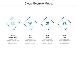 Cloud Security Matrix Ppt Powerpoint Presentation Gallery Format Ideas Cpb