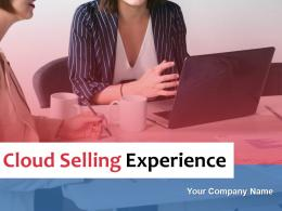 Cloud Selling Experience Powerpoint Presentation Slides