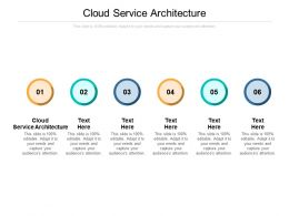 Cloud Service Architecture Ppt Powerpoint Presentation Show Introduction Cpb