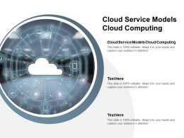 Cloud Service Models Cloud Computing Ppt Powerpoint Presentation Layouts Cpb