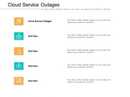 Cloud Service Outages Ppt Powerpoint Presentation Infographic Template Layout Ideas Cpb