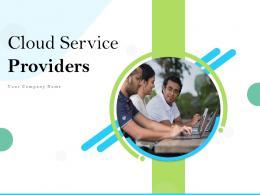 Cloud Service Providers Powerpoint Presentation Slides
