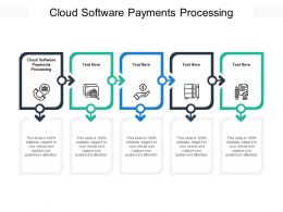 Cloud Software Payments Processing Ppt Powerpoint Presentation Ideas Templates Cpb