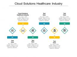 Cloud Solutions Healthcare Industry Ppt Powerpoint Presentation Outline Summary Cpb