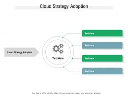 Cloud Strategy Adoption Ppt Powerpoint Presentation Infographic Template Vector Cpb