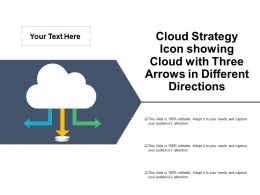 Cloud Strategy Icon Showing Cloud With Three Arrows In Different Directions