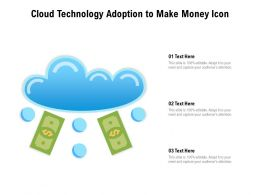 Cloud Technology Adoption To Make Money Icon
