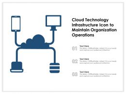 Cloud Technology Infrastructure Icon To Maintain Organization Operations