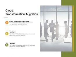 Cloud Transformation Migration Ppt Powerpoint Presentation Portfolio Graphic Tips Cpb