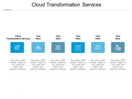 Cloud Transformation Services Ppt Powerpoint Presentation Outline Cpb