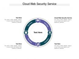 Cloud Web Security Service Ppt Powerpoint Presentation Infographics Show Cpb