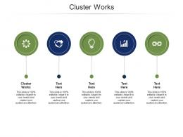 Cluster Works Ppt PowerPoint Presentation Show Example Introduction Cpb
