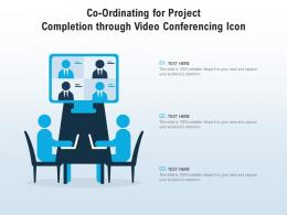 Co Ordinating For Project Completion Through Video Conferencing Icon