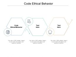 Code Ethical Behavior Ppt Powerpoint Presentation Professional Design Inspiration Cpb