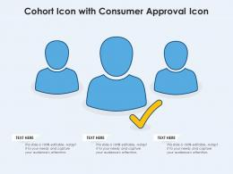 Cohort Icon With Consumer Approval Icon