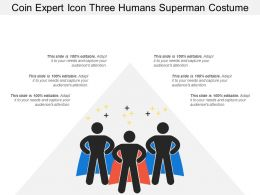 Coin Expert Icon Three Humans Superman Costume
