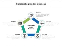 Collaboration Models Business Ppt Powerpoint Presentation Ideas Background Designs Cpb