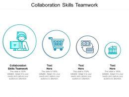 Collaboration Skills Teamwork Ppt Powerpoint Presentation Model Design Ideas Cpb