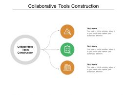 Collaborative Tools Construction Ppt Powerpoint Presentation Icon Sample Cpb