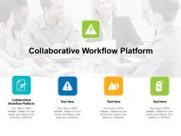 Collaborative Workflow Platform Ppt Powerpoint Presentation Styles Cpb