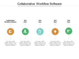 Collaborative Workflow Software Ppt Powerpoint Presentation File Slides Cpb