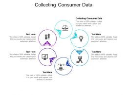 Collecting Consumer Data Ppt Powerpoint Presentation Icon Guide Cpb