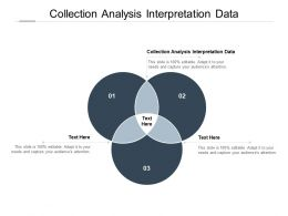 Collection Analysis Interpretation Data Ppt Powerpoint Presentation Gallery Cpb