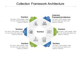 Collection Framework Architecture Ppt Powerpoint Presentation Slides Guidelines Cpb