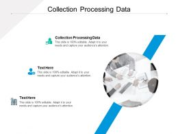 Collection Processing Data Ppt Powerpoint Presentation Styles Background Images Cpb