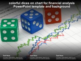 Colorful Dices On Chart For Financial Analysis Powerpoint Template And Background