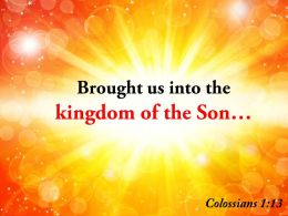Colossians 1 13 The Kingdom Of The Son Powerpoint Church Sermon