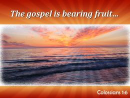 Colossians 1 6 The Gospel Is Bearing Fruit Powerpoint Church Sermon
