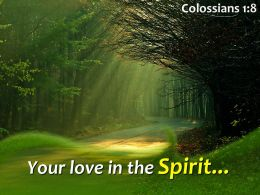 Colossians 1 8 Your Love In The Spirit Powerpoint Church Sermon