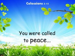Colossians 3 15 You Were Called To Peace Powerpoint Church Sermon