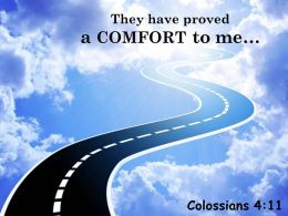 Colossians 4 11 They Have Proved A Comfort Powerpoint Church Sermon