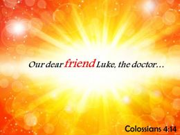Colossians 4 14 Our Dear Friend Luke The Doctor Powerpoint Church Sermon