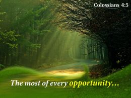Colossians 4 5 The Most Of Every Opportunity Powerpoint Church Sermon